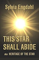 This Star Shall Abide: aka Heritage of the Star (Children of the Star) (Volume 1)