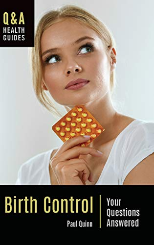 Birth Control: Your Questions Answered (Q&A Health Guides)