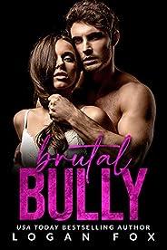 Brutal Bully: A Dark High School Bully Romance