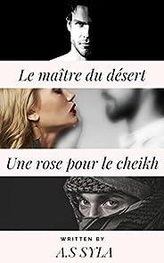Le maître du désert ( Une rose pour le cheikh ) (French Edition)