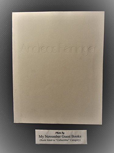 Modernist Signed (ANDREAS FEININGER. A Retrospective. Signed by the photographer.)