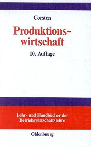 Produktionswirtschaft: Einführung in das industrielle Produktionsmanagement