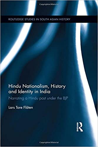 Book Hindu Nationalism, History and Identity in India: Narrating a Hindu past under the BJP (Routledge Studies in South Asian History)