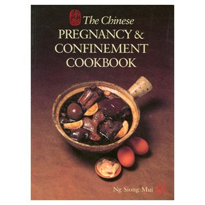 The chinese pregnancy confinement cookbook amazon kitchen home the chinese pregnancy confinement cookbook forumfinder Gallery