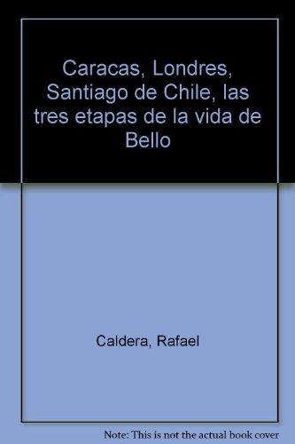 Caracas, Londres, Santiago De Chile: Las Tres Etapas De La Vida De - Case Tres Belle Tres