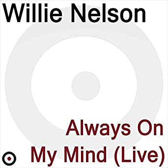 To All The Girls I Ve Loved Before By Willie Nelson On