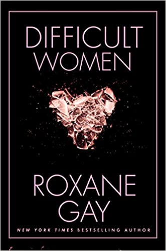 Difficult Women by Roxane Gay | January New Books