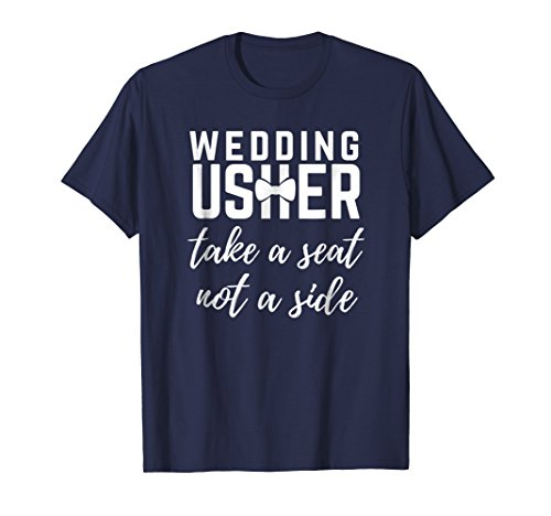 Bridal Party Take A Seat Not A Side Wedding Usher T-Shirt -