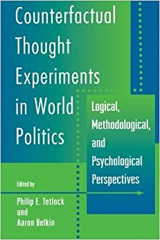 Counterfactual Thought Experiments in World Politics (1996-08-19)