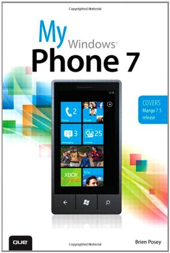 [PDF] My Windows Phone 7 Free Download | Publisher : Que | Category : Computers & Internet | ISBN 10 : 0789748258 | ISBN 13 : 9780789748256