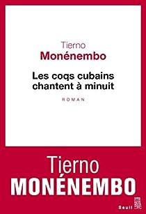 Les coqs cubains chantent à minuit par Monénembo