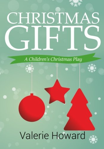 Christmas Gifts: A Children's Christmas -
