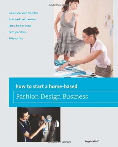 How to Start a Home-based Fashion Design Business (Home-Based Business Series) Pdf