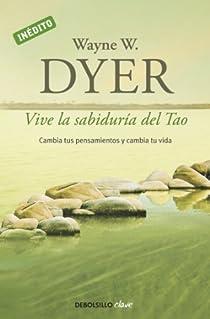 Vive la sabiduría del Tao par Wayne W. Dyer