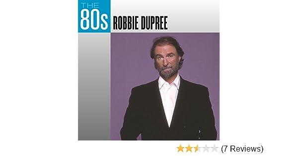 Robbie Dupree The 80s Robbie Dupree Amazon Music