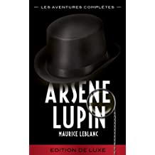 ARSÈNE LUPIN  - Les Aventures Complètes (ARSÈNE LUPIN GENTLEMAN-CAMBRIOLEUR) (French Edition)