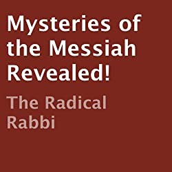 Mysteries of the Messiah Revealed!
