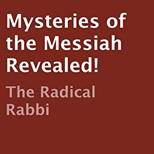 Mysteries of the Messiah Revealed! Audiobook
