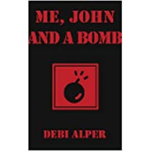 Me, John and a Bomb (The Nirvana Series Book 4)