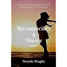 Ricominciare A Vivere (Italian Edition)