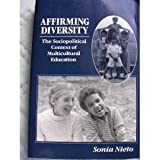 Affirming Diversity : Sociopolitical Context of Multicultural Education, Nieto, Sonia, 0801305292