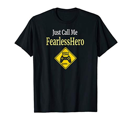 Fearless Hero Just Call Me T Shirt Gift for Gamers