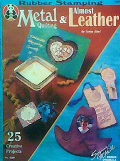 (Metal Quilting & Almost Leather (Rubber Stamping))