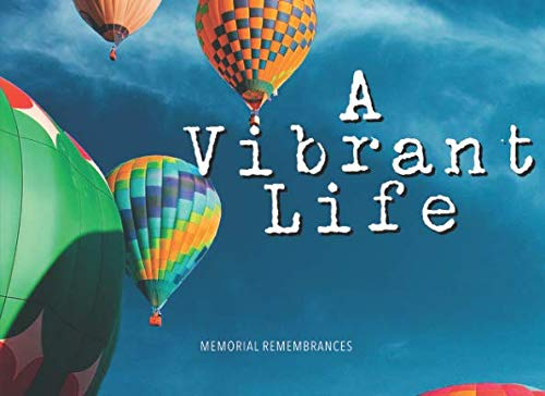 A Vibrant Life: Modern Funeral Wake Memorial Guest Book (For Benches Memorial Plaques)