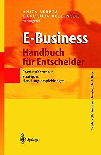 E-Business - Handbuch für Entscheider: Praxiserfahrungen, Strategien, Handlungsempfehlungen Gebundenes Buch – 6. März 2002 Anita Berres Hans-Jörg Bullinger Springer 3540432639