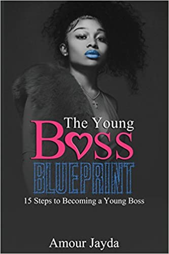 The young boss blueprint 15 steps to becoming a young boss jayda the young boss blueprint 15 steps to becoming a young boss jayda cheaves dr synovia dover harris 9781943284177 amazon books malvernweather Gallery