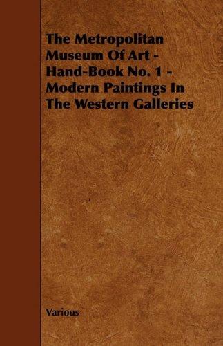 The Metropolitan Museum of Art - Hand-Book No. 1 - Modern Paintings in the Western Galleries pdf epub