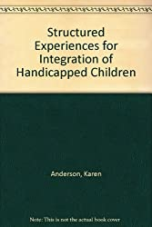 Structured Experiences for Integration of Handicapped Children