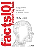 Studyguide for M: Management by Thomas Bateman, ISBN 9780078029523, Cram101 Incorporated, 1478484306