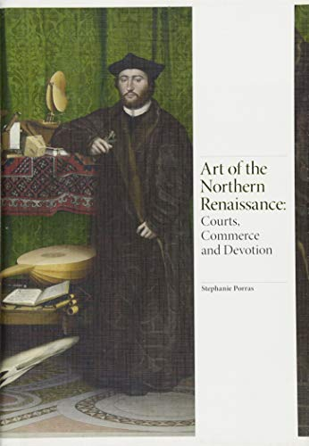 Image of Art of the Northern Renaissance: Courts, Commerce and Devotion (Renaissance Art)