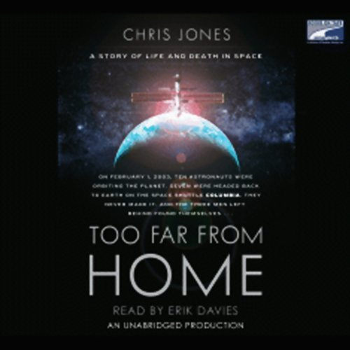 - Too Far From Home: A Story of Life and Death in Space