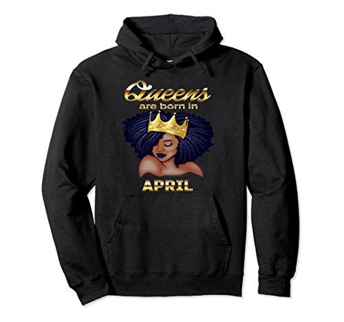 Unisex Queens Are Born In April Birthday Hoodie for Black Women XL: Black (Sweatshirt Black Born)
