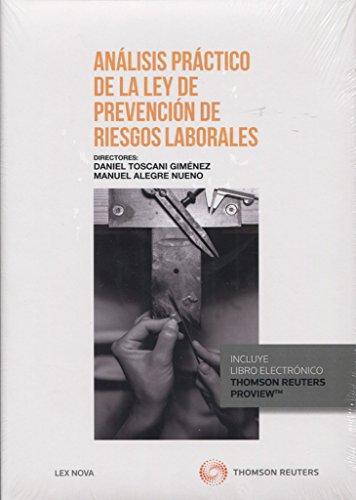 Análisis práctico de la ley de prevención de riesgos laborales (Comentarios a Leyes) por Alegre Nueno, Manuel,Toscani Giménez, Daniel