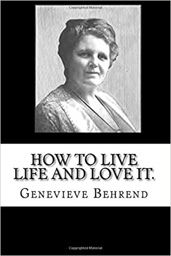 How To Live Life And Love It Genevieve Behrend 9781725170247