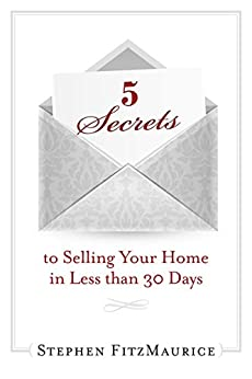 5 Secrets to Selling Your Home in Less Than 30 Days by [FitzMaurice,Stephen]