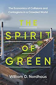 The Spirit of Green: The Economics of Collisions and Contagions in a Crowded World