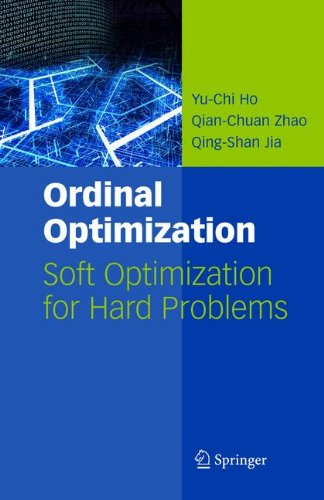 Download Ordinal Optimization: Soft Optimization for Hard Problems (International Series on Discrete Event Dynamic Systems) pdf epub