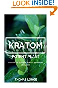 #10: Kratom Potent Plant: Relieve Anxiety, Boost Energy Levels, Enhance Sex!!! [Booklet]