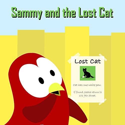 (Sammy and the Lost Cat (Sammy the Bird Book))