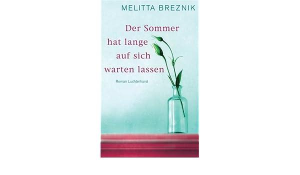 Der Sommer hat lange auf sich warten lassen: Roman (German Edition)