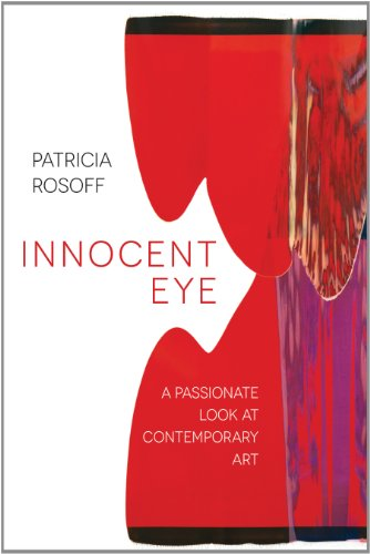 Innocent Eye: A Passionate Look at Contemporary Art (Tupelo Arts) (Innocent Eyes)