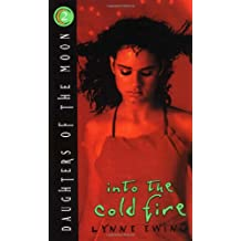 Daughters of the Moon: Into the Cold Fire - Book #2