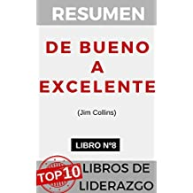 RESUMEN - Good to Great: Why Some Companies Make the Leap...And Others Don't  (Jim Collins) - en español: DE BUENO A EXCELENTE: Por qué algunas empresas ... LIBROS DE LIDERAZGO nº 8) (Spanish Edition)