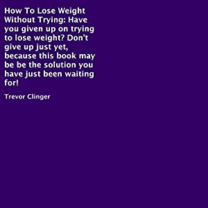 How to Lose Weight Without Trying Audiobook