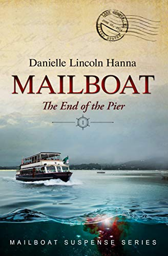 Mailboat I: The End of the Pier (Mailboat Suspense Series Book 1)