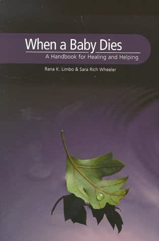 When a Baby Dies:  A Handbook for Healing and Helping